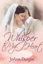 Whisper to My Heart