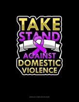 Take Stand Against Domestic Violence: Unruled Composition Book