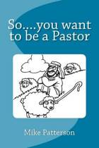 So....You Want to Be a Pastor