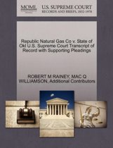Republic Natural Gas Co V. State of Okl U.S. Supreme Court Transcript of Record with Supporting Pleadings