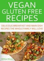 Vegan Gluten Free Recipes Delicious Breakfast and Main Dish Recipes the Whole Family Will Love