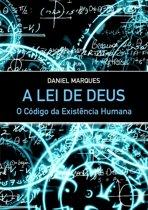 A Lei de Deus: O Codigo da Existência Humana