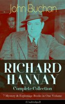RICHARD HANNAY Complete Collection – 7 Mystery & Espionage Books in One Volume (Unabridged)