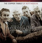 Come Write Me Down; Early Recordings Of The Copper Family Of Rottingdean