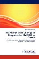 Health Behavior Change in Response to HIV/AIDS in Ghana