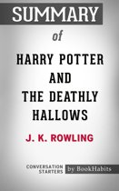 Summary of Harry Potter and the Deathly Hallows by J. K. Rowling   Conversation Starters