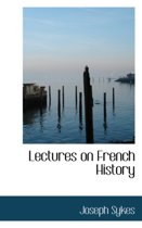Lectures on French History