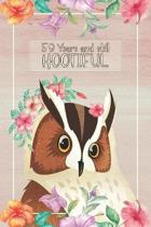 59 Years And Still Hootiful: Lined Journal / Notebook - Owl Themed 59th Birthday / Anniversary Gift - Fun And Practical Alternative to a Card - 59