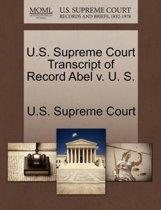 U.S. Supreme Court Transcript of Record Abel V. U. S.
