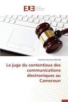 Le Juge Du Contentieux Des Communications Electroniques Au Cameroun