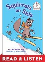 Squirrels on Skis: Read & Listen Edition