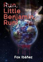 Run, Little Benjamin, Run!