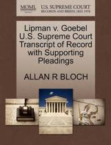 Lipman V. Goebel U.S. Supreme Court Transcript of Record with Supporting Pleadings