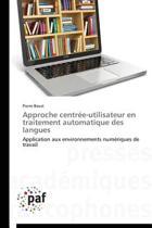 Approche Centr�e-Utilisateur En Traitement Automatique Des Langues