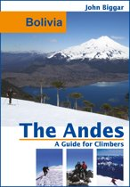 Bolivia: The Andes, a Guide For Climbers