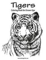 Tigers Coloring Book for Grown-Ups 1
