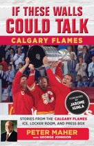 If These Walls Could Talk: Calgary Flames