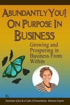 Abundantly You! on Purpose in Business