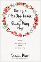 Having a Martha Home the Mary Way