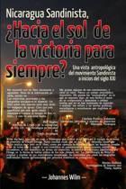 Nicaragua Sandinista, Hacia El Sol de La Victoria Para Siempre?