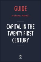 Guide to Thomas Piketty's Capital in the Twenty-First Century by Instaread