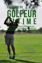 Creation Du Golfeur Ultime