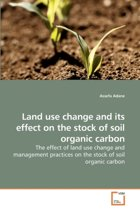Land Use Change and Its Effect on the Stock of Soil Organic Carbon