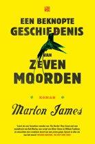 Boek cover Een beknopte geschiedenis van zeven moorden van Marlon James (Onbekend)