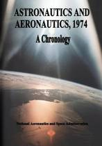 Astronautics and Aeronautics, 1974