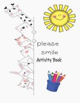 Please Smile Activity Book: Premium Children's Animals Activity Book for Ages 3 and Up - Learn Achieve Grow Nature Series