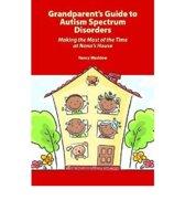 Grandparent's Guide to Autism Spectrum Disorders