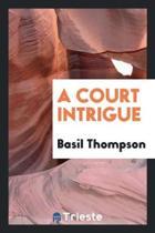 A Court Intrigue