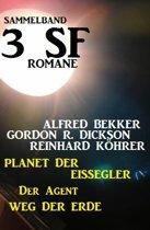 Sammelband 3 SF-Romane: Planet der Eissegler/Der Agent/Weg der Erde