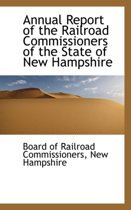 Annual Report of the Railroad Commissioners of the State of New Hampshire