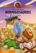 Hormigosaurios (Serie Superfieras 1)