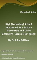 "High (Secondary) School ""Grades 9 & 10 - Math – Elementary and Circle Geometry – Ages 14-16' eBook"