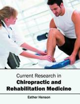 Current Research in Chiropractic and Rehabilitation Medicine