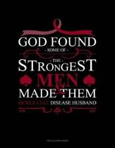 God Found Some of the Strongest Men and Made Them Sickle Cell Disease Husband