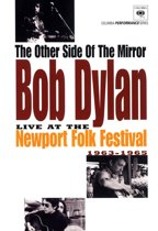 The Other Side Of The Mirror: Bob Dylan - Live At The Newport Folk Festival 1963-1965