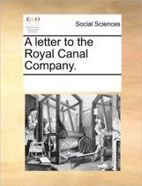 A Letter to the Royal Canal Company.