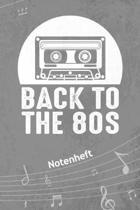Back To The 80s NOTENHEFT: A5 Musik Notenblock f�r Musiker Komponisten - 120 Seiten Notenlinien Blanko Notenpapier - f�r Musikinstrumente Instrum