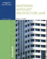 Mastering AutoCAD Architecture 2008