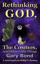 Rethinking God, the Cosmos, and Other Little Things