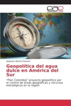 Geopolitica del Agua Dulce En America del Sur