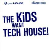 The Kids Want Tech House!