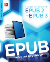 EPUB From the Ground Up: A Hands-On Guide to EPUB 2 and EPUB 3