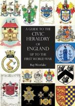A Guide to the Civic Heraldry of England Up to the First World War