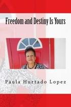 Freedom and Destiny Is Yours