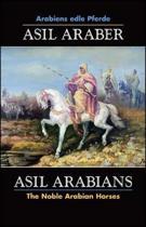 ASIL ARABER, Arabiens edle Pferde, Bd. VII. Siebte Ausgabe / ASIL ARABIANS, The Noble Arabian Horses, Vol. VII.
