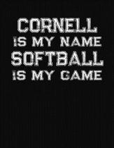 Cornell Is My Name Softball Is My Game: Softball Themed College Ruled Compostion Notebook - Personalized Gift for Cornell